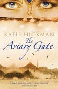 The Aviary Gate por Katie Hickman epub
