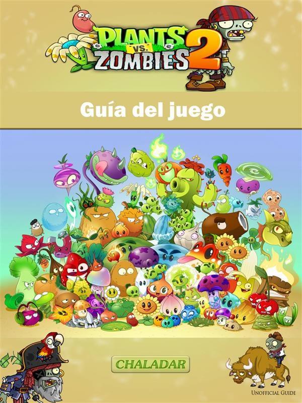 Plants Vs Zombies 2 Guia Del Juego Ebook Vv Aa Descargar Libro
