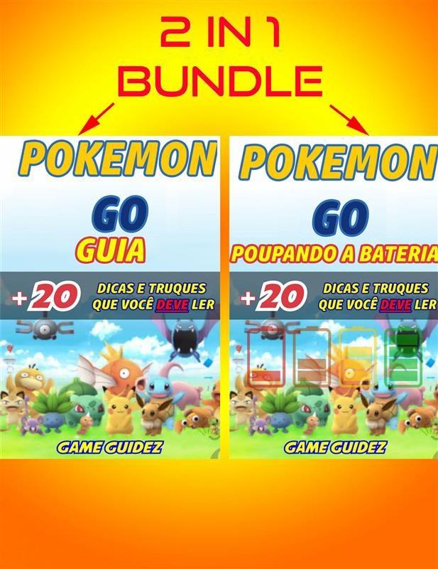 2 Em 1: Guia Pokémon 20 Dicas E Truques Que Você Deve Ler + Pokémon Go - Poupando A Bateria   por  epub