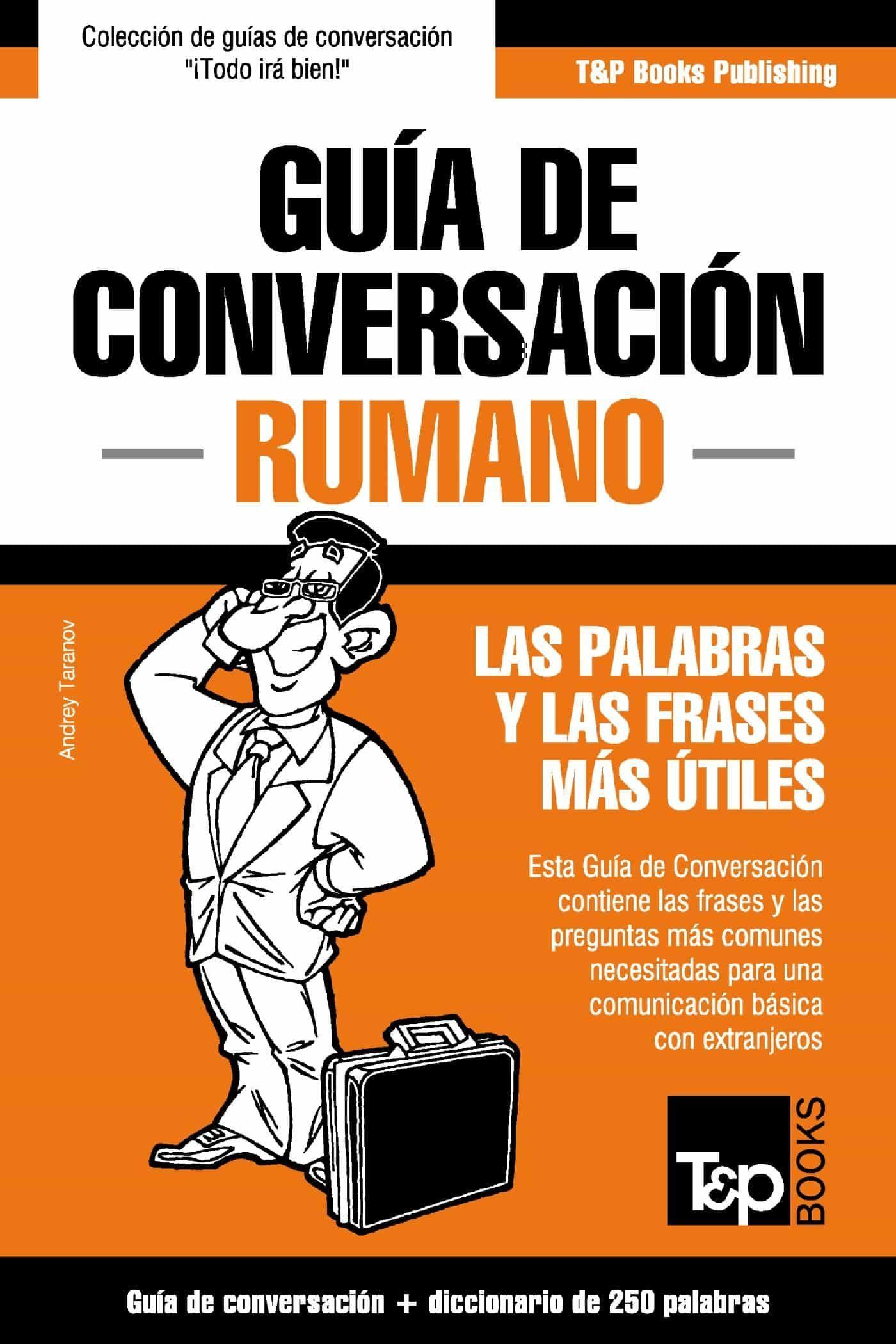 Guía De Conversación Español-rumano Y Mini Diccionario De 250 Palabras   por Andrey Taranov