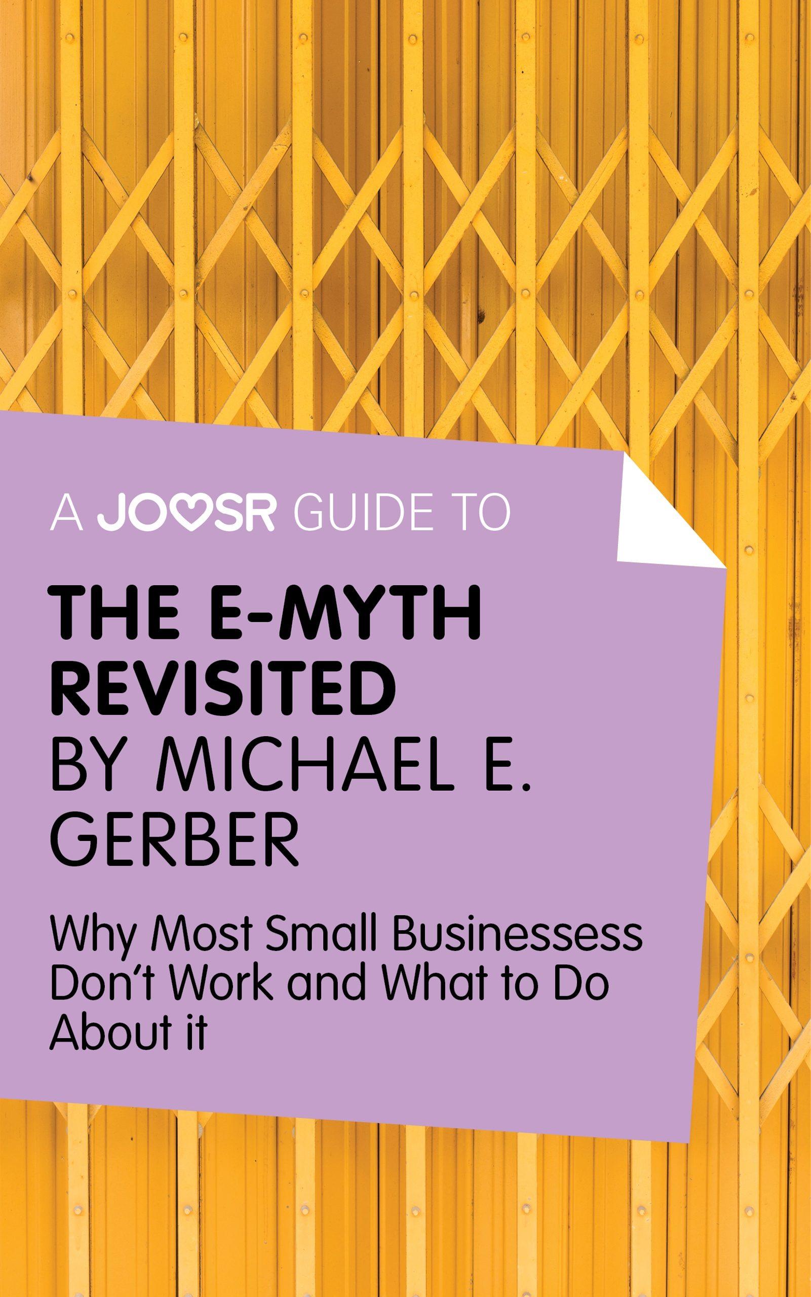 a joosr guide to... the e-myth revisited (ebook)-michael e. gerber-9781785670305