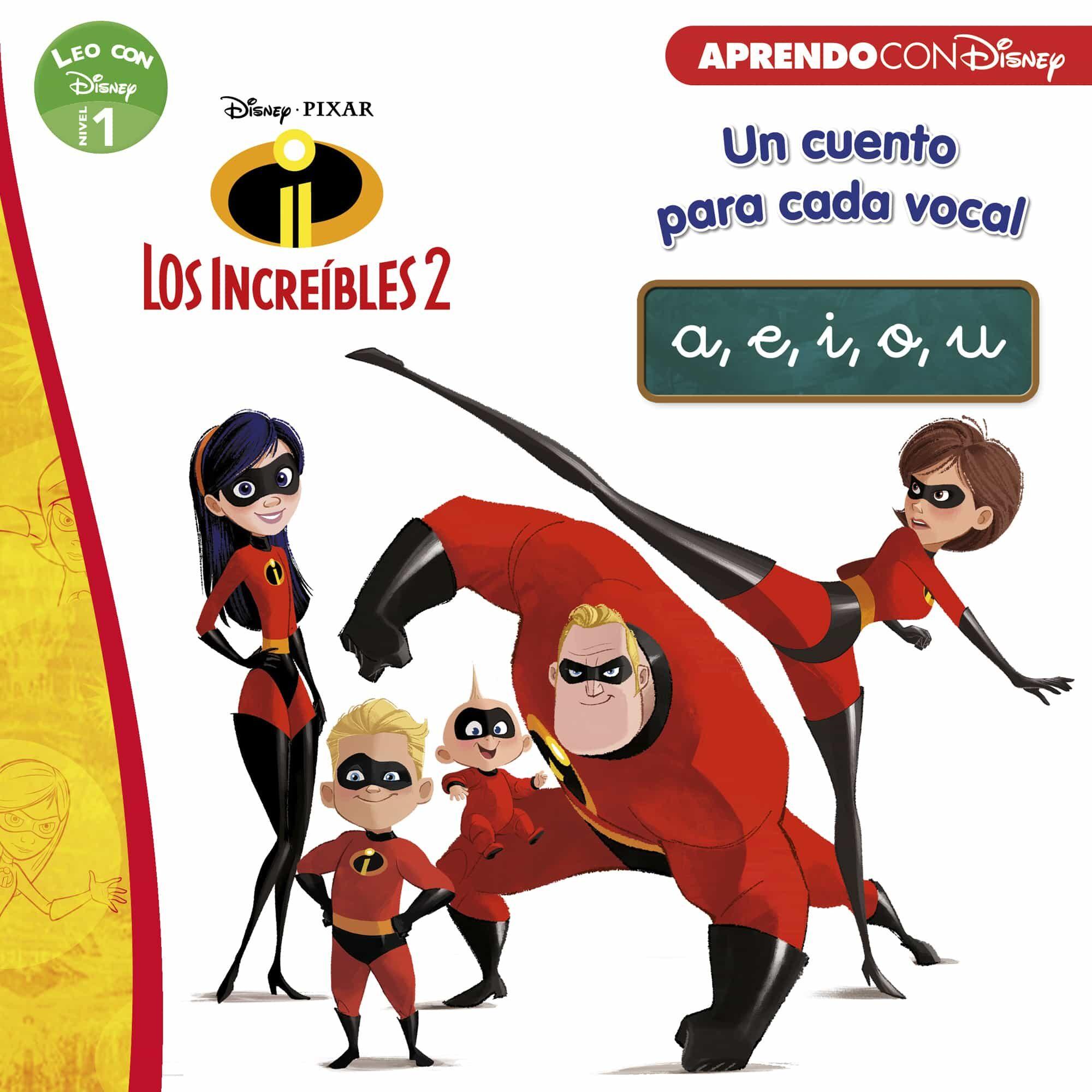 Los Increibles 2: Un Cuento Para Cada Vocal: A, E, I, O, U (leo Con Disney Nivel 1) por Vv.aa.