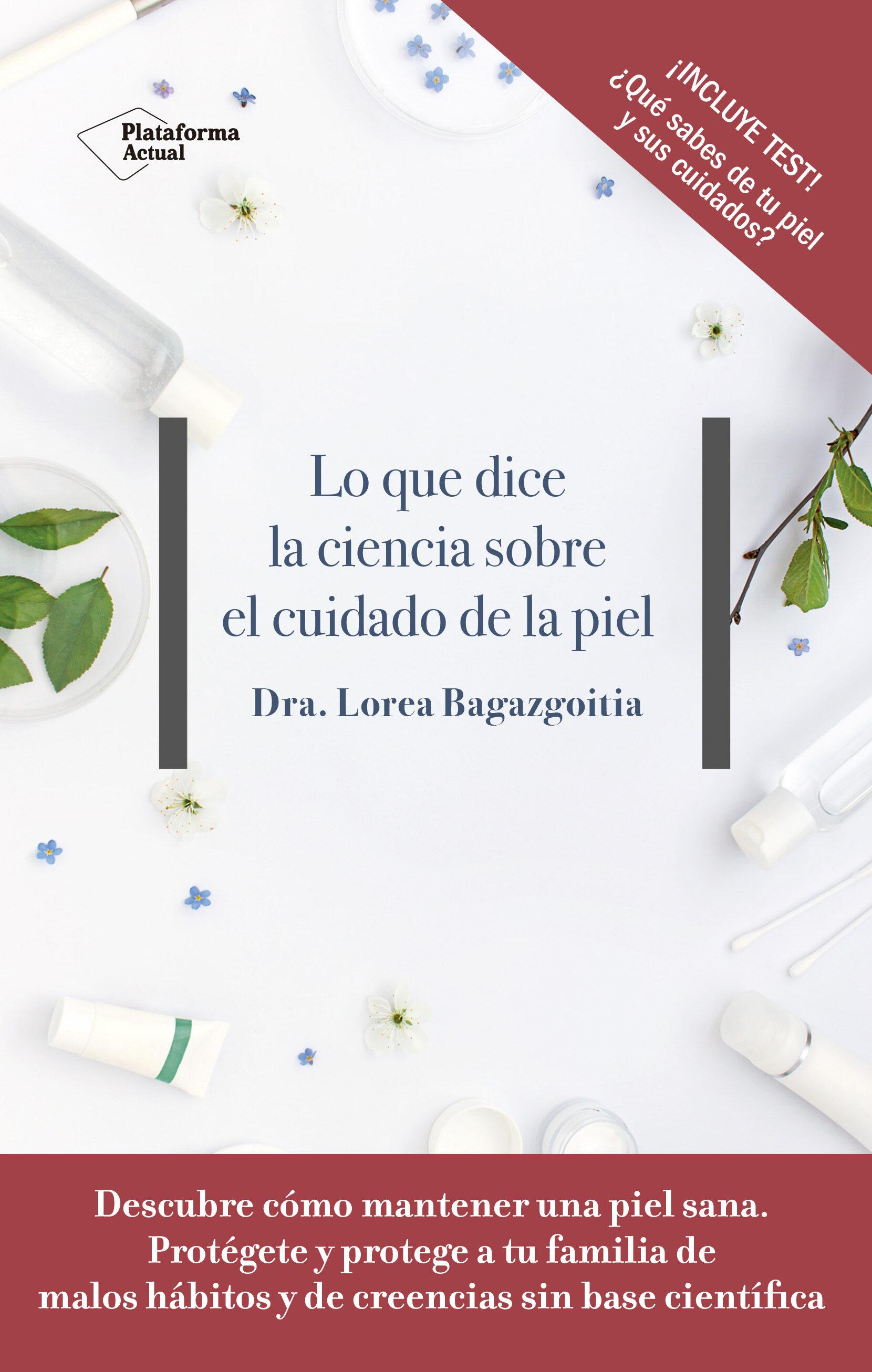 lo que dice la ciencia sobre el cuidado de la piel-lorea bagazgoitia-9788417376505