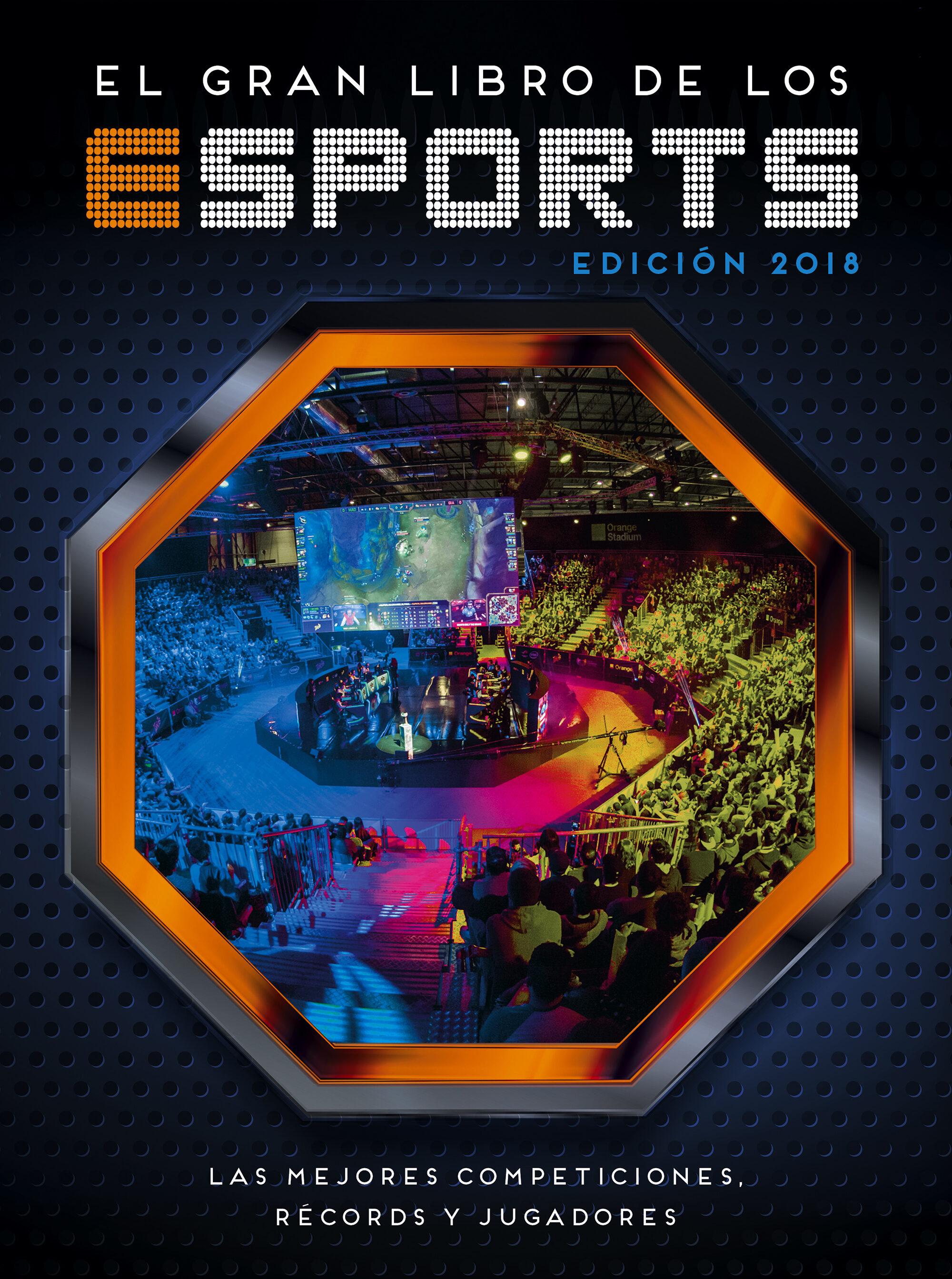 El Gran Libro De Los Esports (ed. 2018) por Vv.aa.