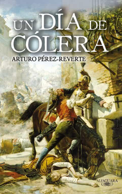 Un Dia De Colera por Arturo Perez-reverte