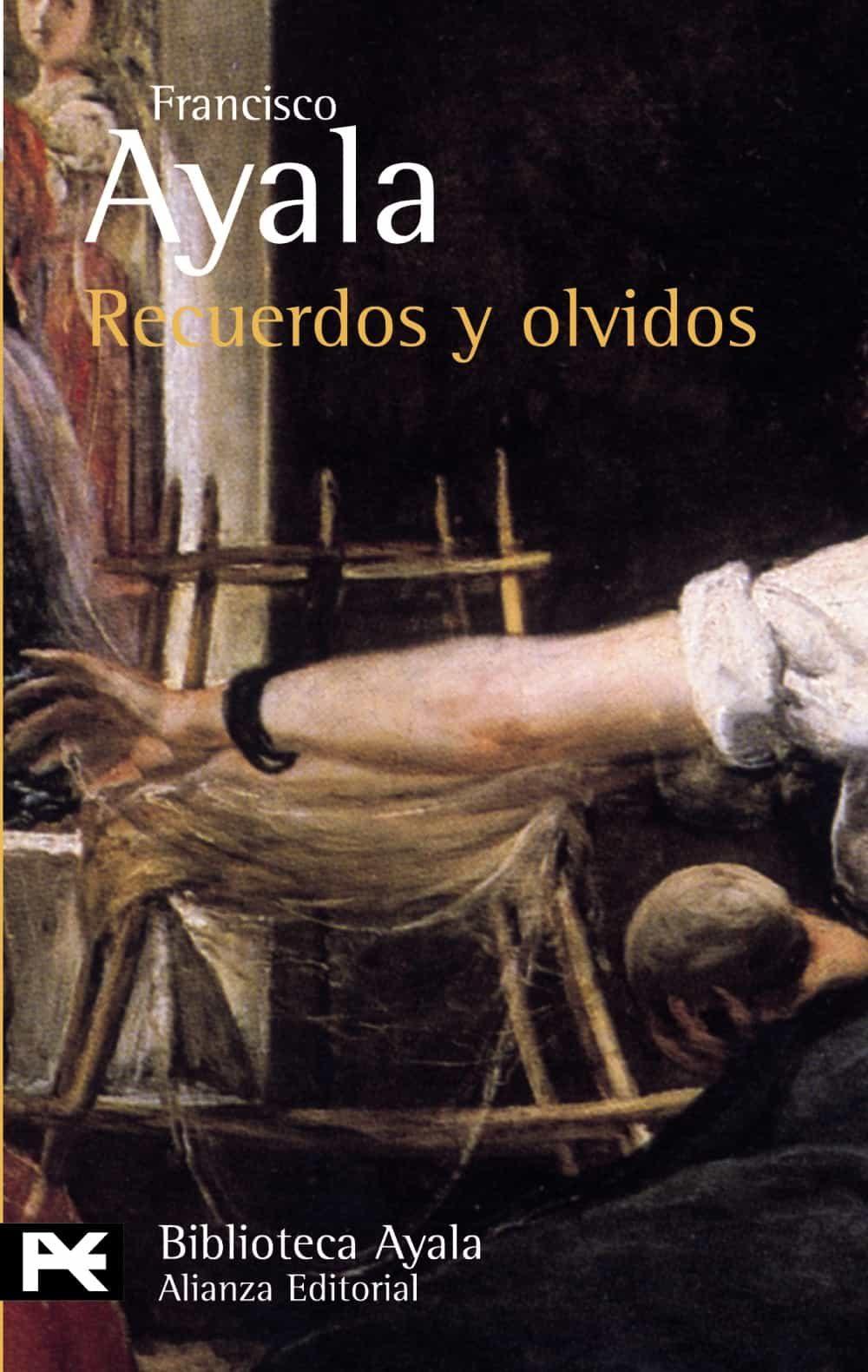 Recuerdos Y Olvidos (1906-2006) por Francisco Ayala Gratis