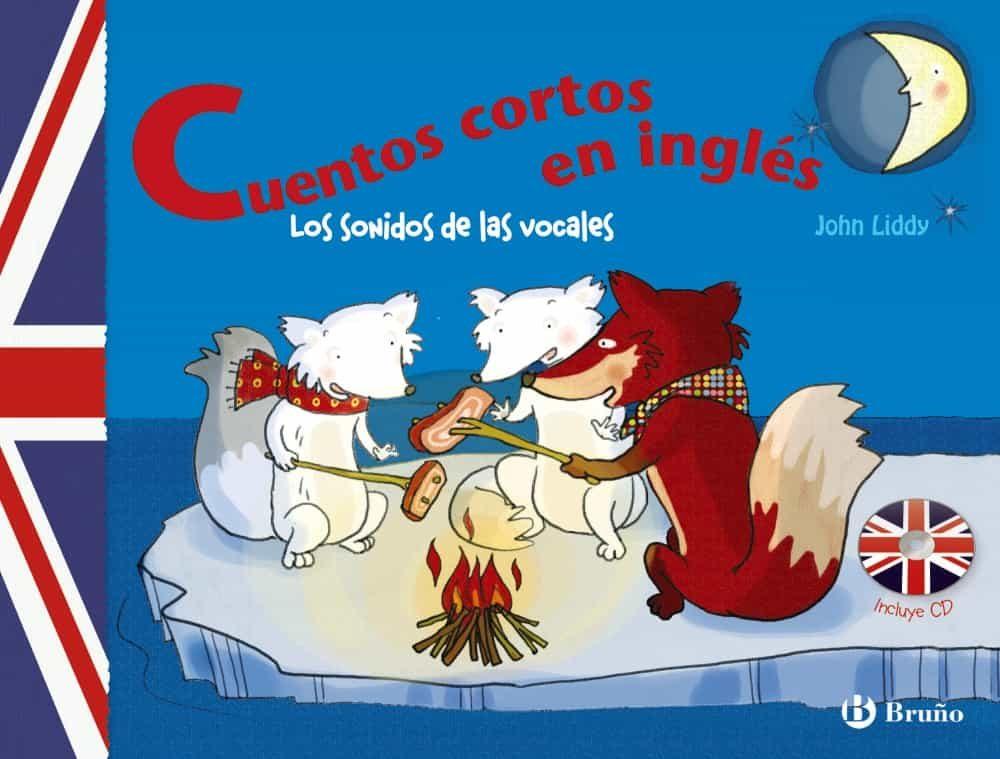 Los Sonidos De Las Vocales: Cuentos Cortos En Ingles por Vv.aa.