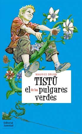 tistu el de los pulgares verdes (2ª ed.)-maurice druon-9788426132505