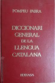 diccionari general de la llengua catalana-pompeu fabra-9788435050005