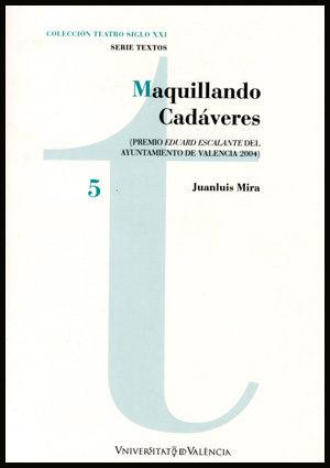 Maquillando Cadaveres por Juan Luis Mira