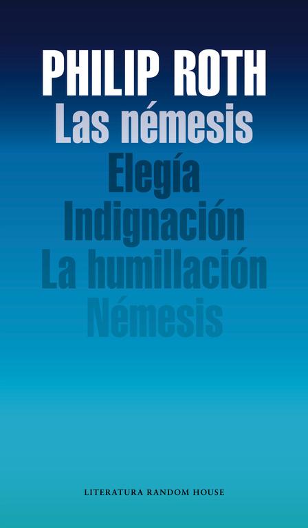 las némesis: elegía; indignación; la humillación; némesis-philip roth-9788439729105