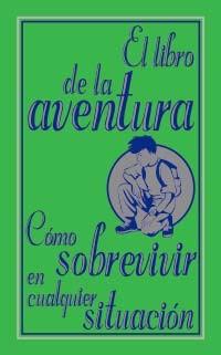 Resultado de imagen de el libro de la aventura como sobrevivir en cualquier situacion