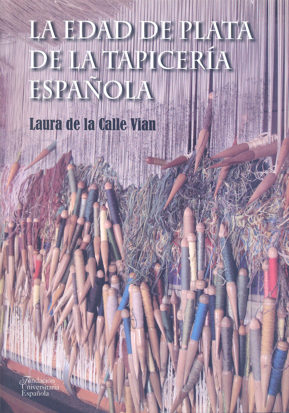 la edad de plata de la tapiceria española-laura de la calle vian-9788473928205