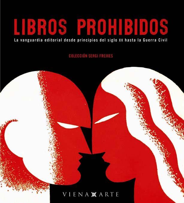 Libros Prohibidos: La Vanguardia Editorial Desde Principios Del S Iglo Xx por Vv.aa. epub