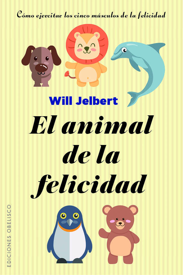 El Animal De La Felicidad por Will Jelbert