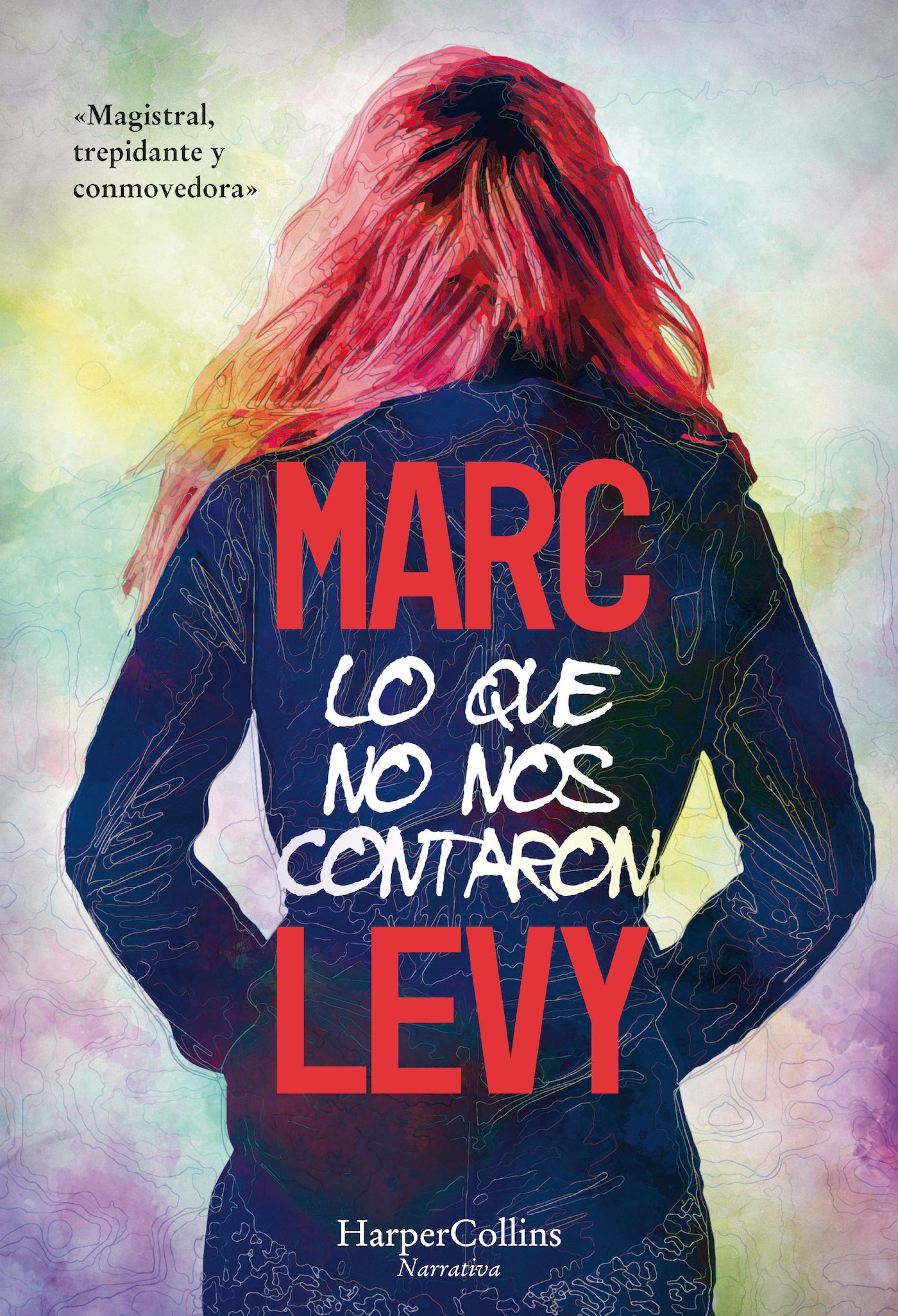 Lo Que No Nos Contaron   por Marc Levy
