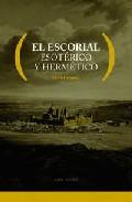El Escorial: Esoterico Y Hermetico por Aroni Yanko epub