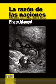 La Razon De Las Naciones: Reflexiones Sobre La Democracia En Euro Pa por Pierre Manent epub