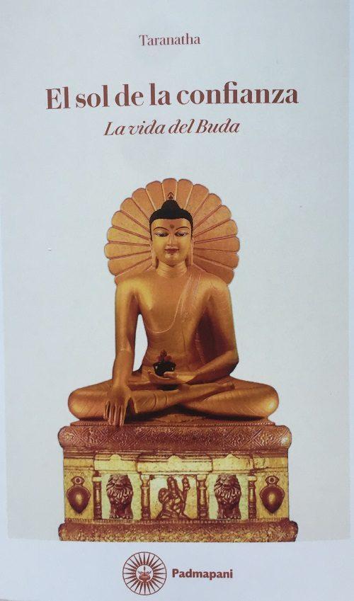 El Sol De La Confianza: La Vida De Buda por Taranatha