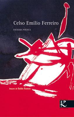 Escolma Poetica por Celso Emilio Ferreiro Miguez