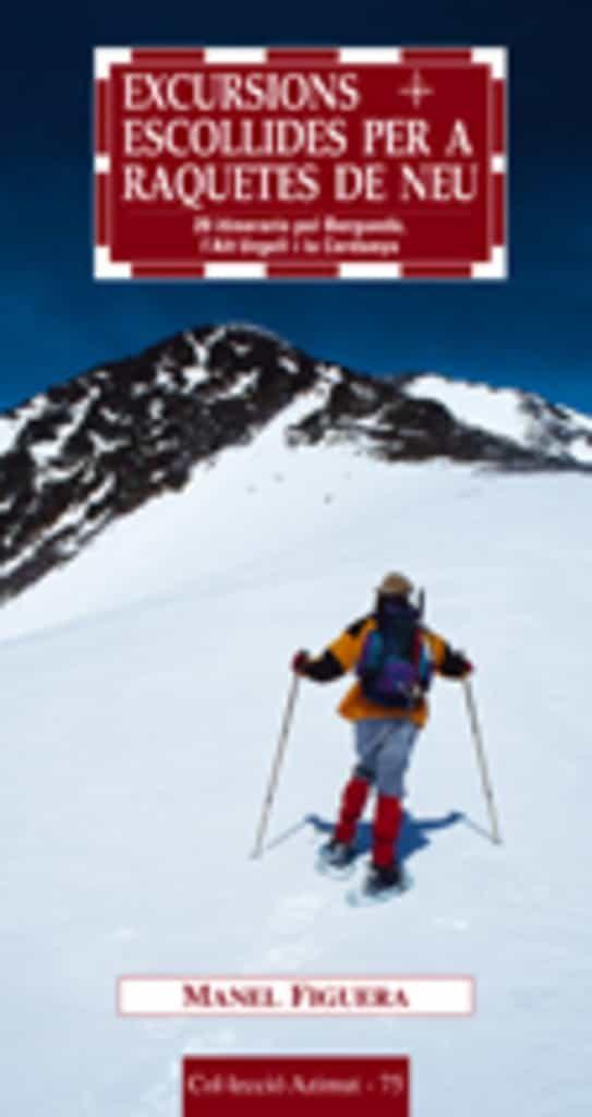 Excursions Escollides Per A Raquetes De Neu: 20 Itineraris Pel Be Rgueda, L Alt Urgell I La Cerdanya por Manel Figuera epub