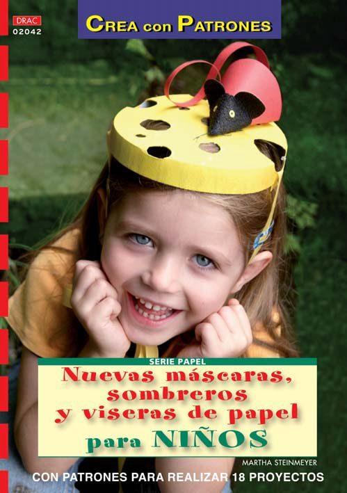459928d582a7d nuevas mascaras sombreros y viseras de papel para niños  con patr ones para  realizar 18
