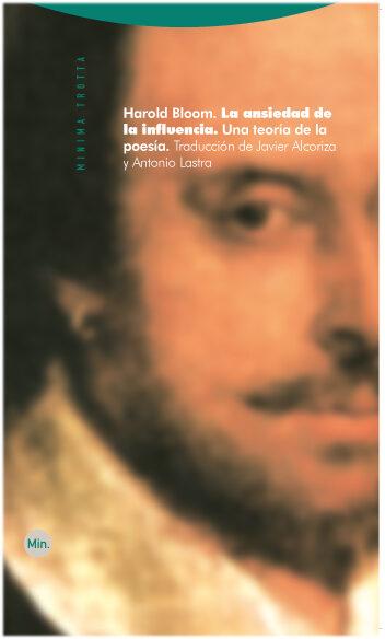 La Ansiedad De La Influencia: Una Teoria De La Poesia por Harold Bloom
