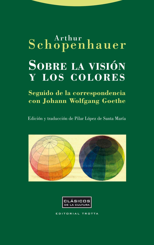 SOBRE LA VISION Y LOS COLORES; SEGUIDO DE LA CORRESPONDENCIA CON ...