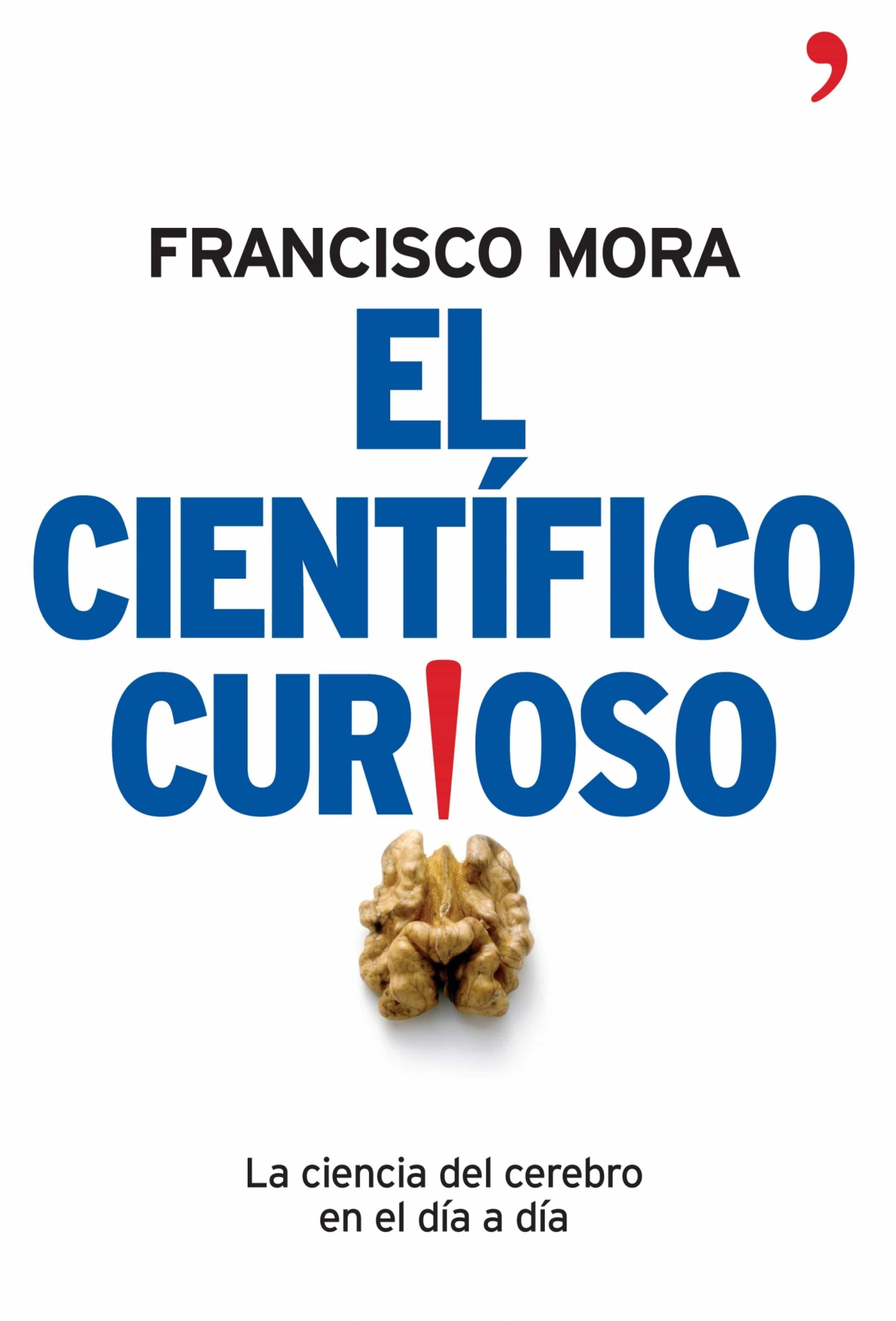 El cient fico curioso ebook francisco mora 9788499980805