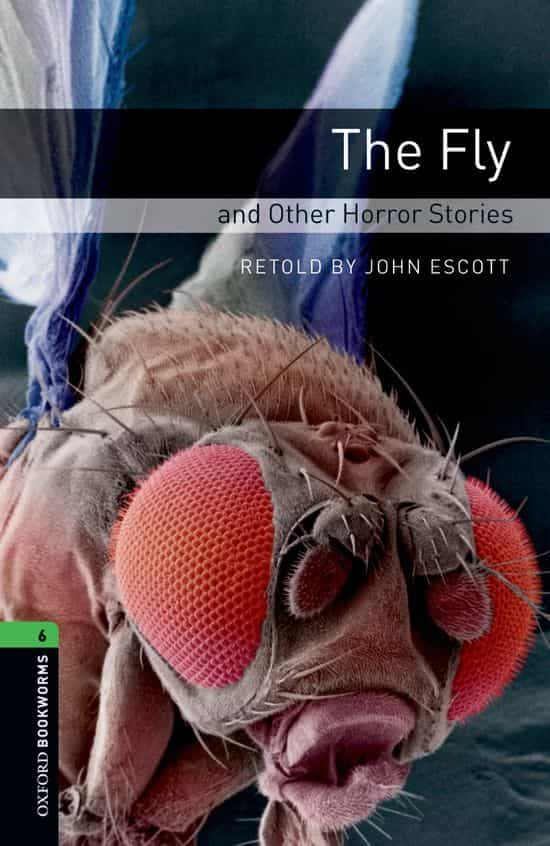 oxford bookworms library: oxford bookworms stage 6: the fly and other horror stories ed 08: 2500 headwords-9780194792615