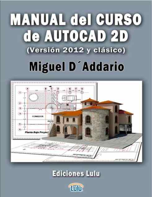 manual del curso de autocad 2d ebook miguel d addario descargar rh casadellibro com manual de autocad 2012 2d y 3d pdf manual de autocad 2012 2d y 3d pdf