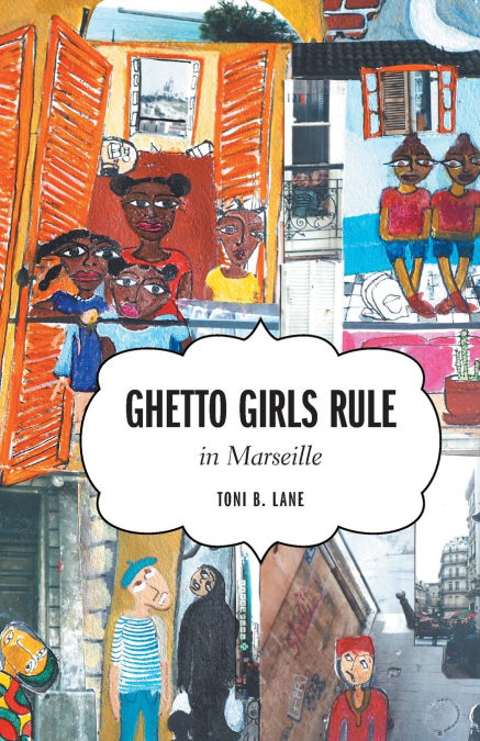 Ghetto Girls Rule In Marseille - Google libros gratis descarga pdf