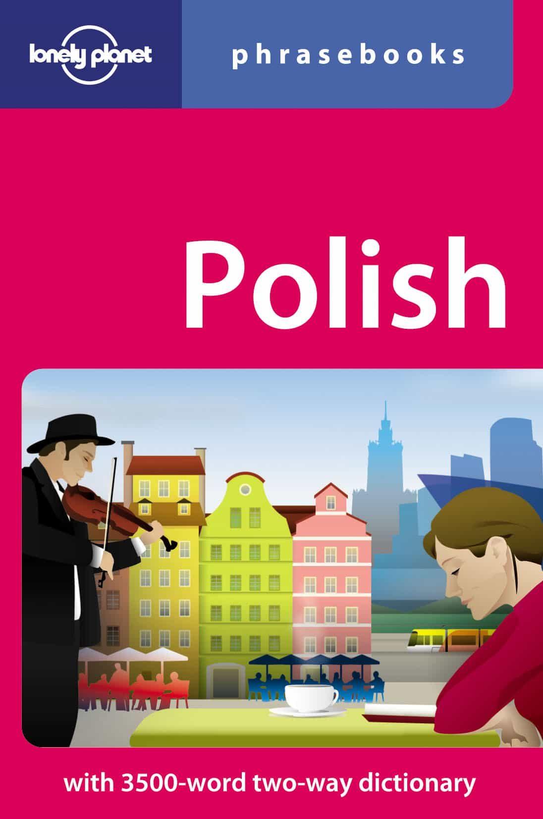 Polish Phrasebook ( Lonely Planet) (3rd Ed.) por Vv.aa. Gratis