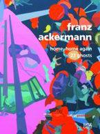 Franz Ackermann: Home, Home Again / 23 Ghosts (edicion Trilingue Español-ingles-aleman) por Javier Panera epub