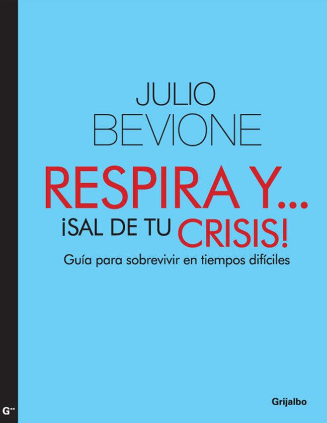 RESPIRA Y !SAL DE TU CRISIS! EBOOK | BEVIONE JULIO ...