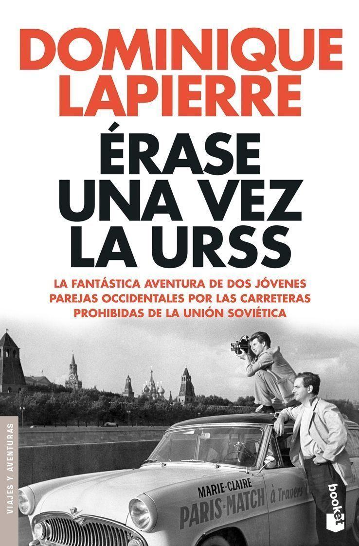 Erase Una Vez La Urss: La Fantastica Avnetura De Dos Jovenes Pare Jas Occidentales Por Las Carreteras Prohibidas De La Union Sovietica