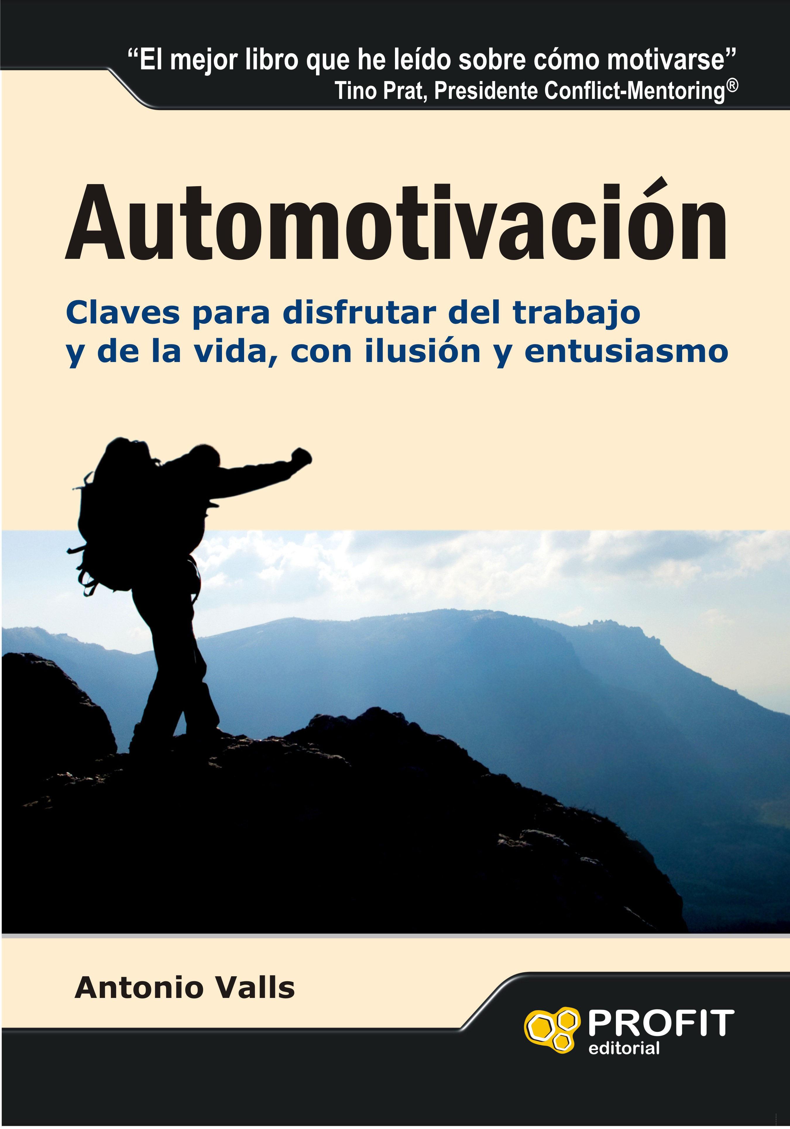 AUTOMOTIVACION: CLAVES PARA DISFRUTAR DEL TRABAJO Y DE LA VIDA, C ON ...