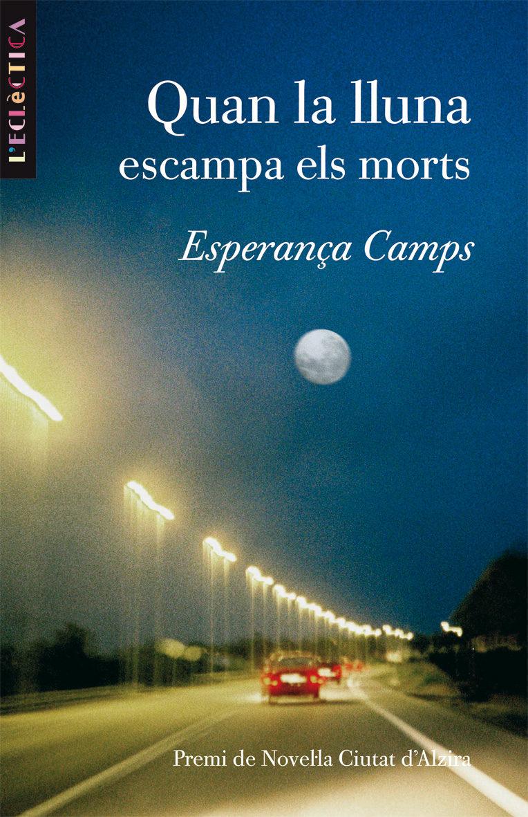 Quan La Lluna Escampa Els Morts   por Esperança Camps epub