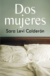 Dos Mujeres por Sara Levi Calderon