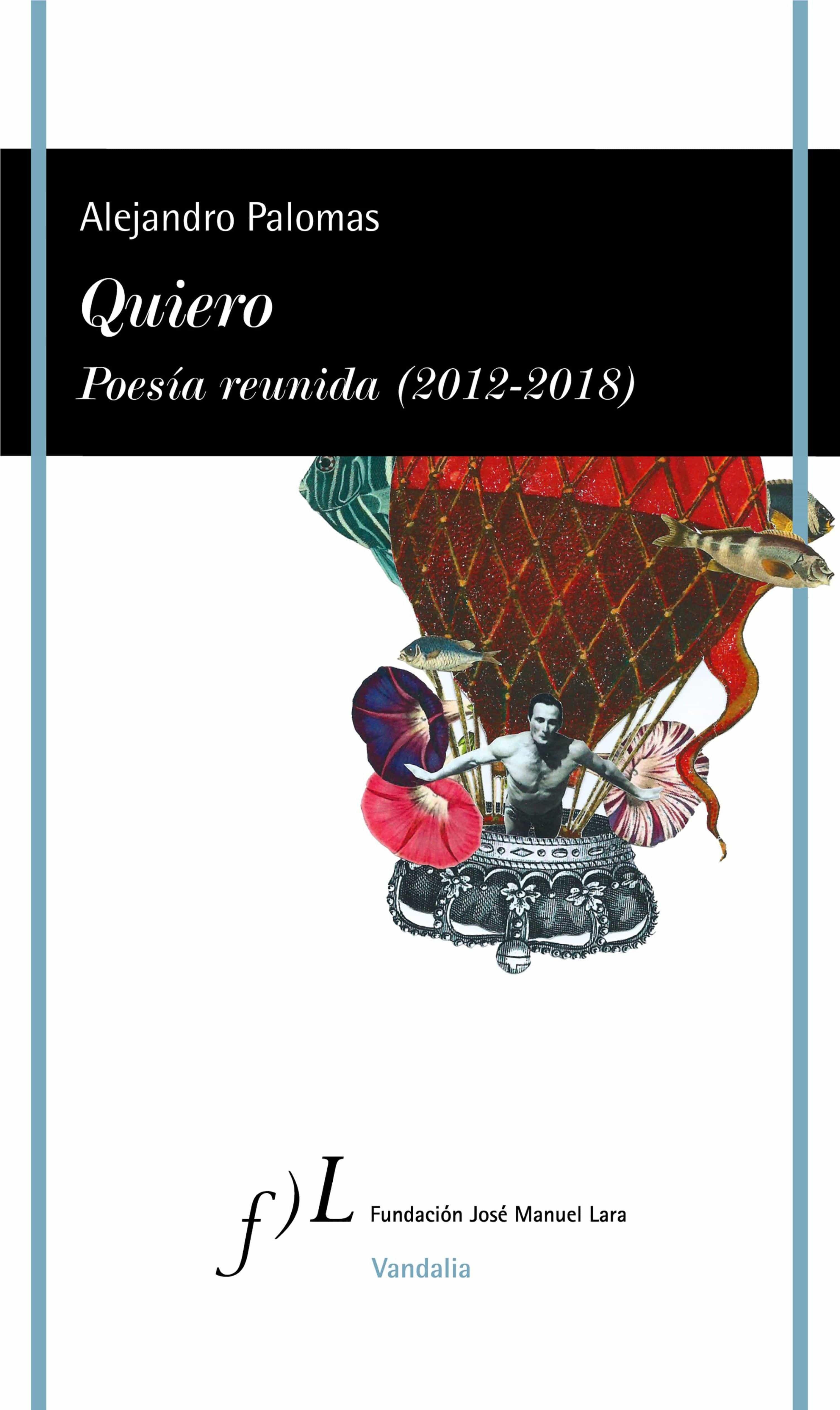 Quiero. Poesía Reunida (2012-2018)   por Alejandro Palomas