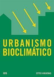 Urbanismo Bioclimatico por Esther Higueras