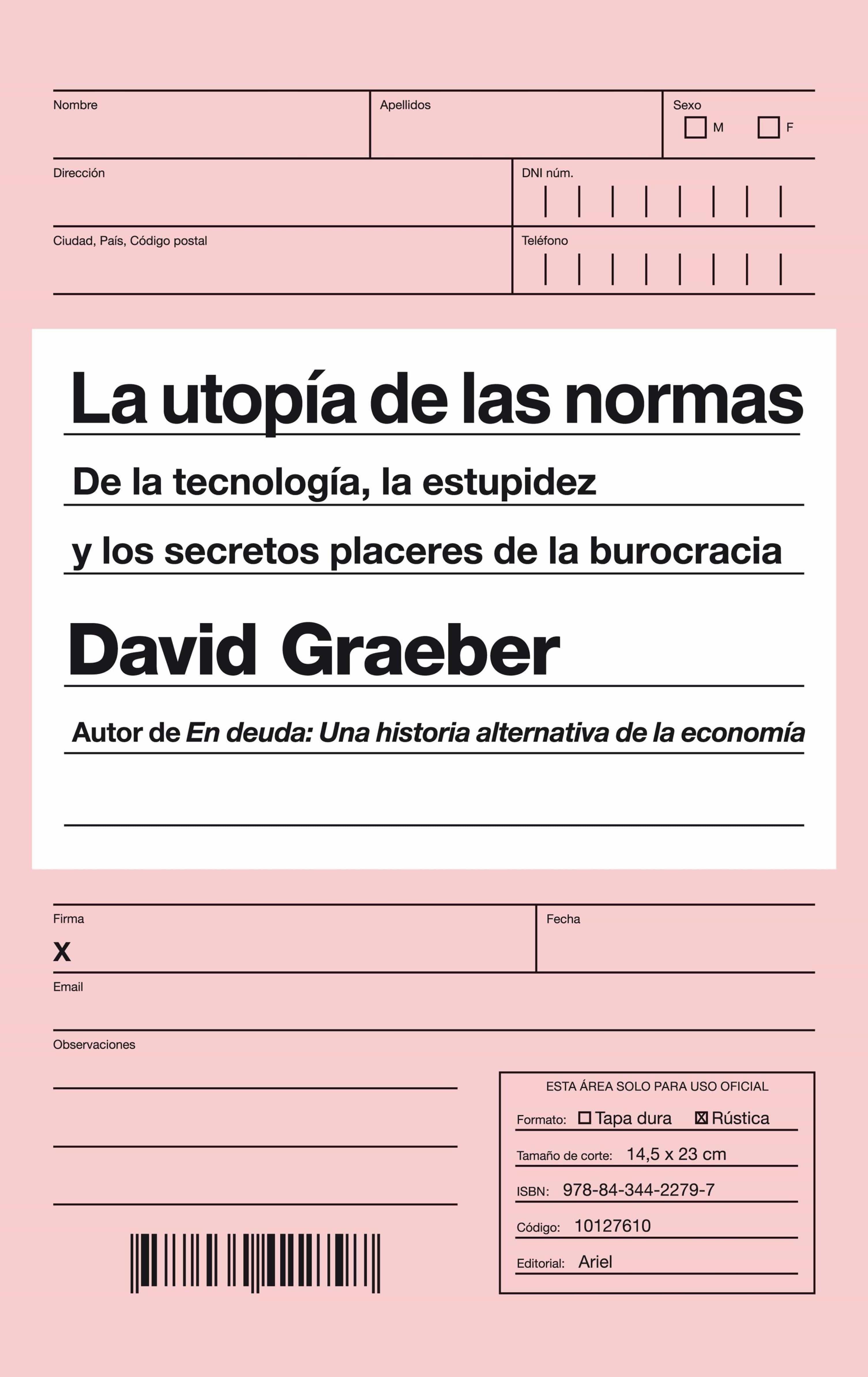 La Utopía De Las Normas   por David Graeber