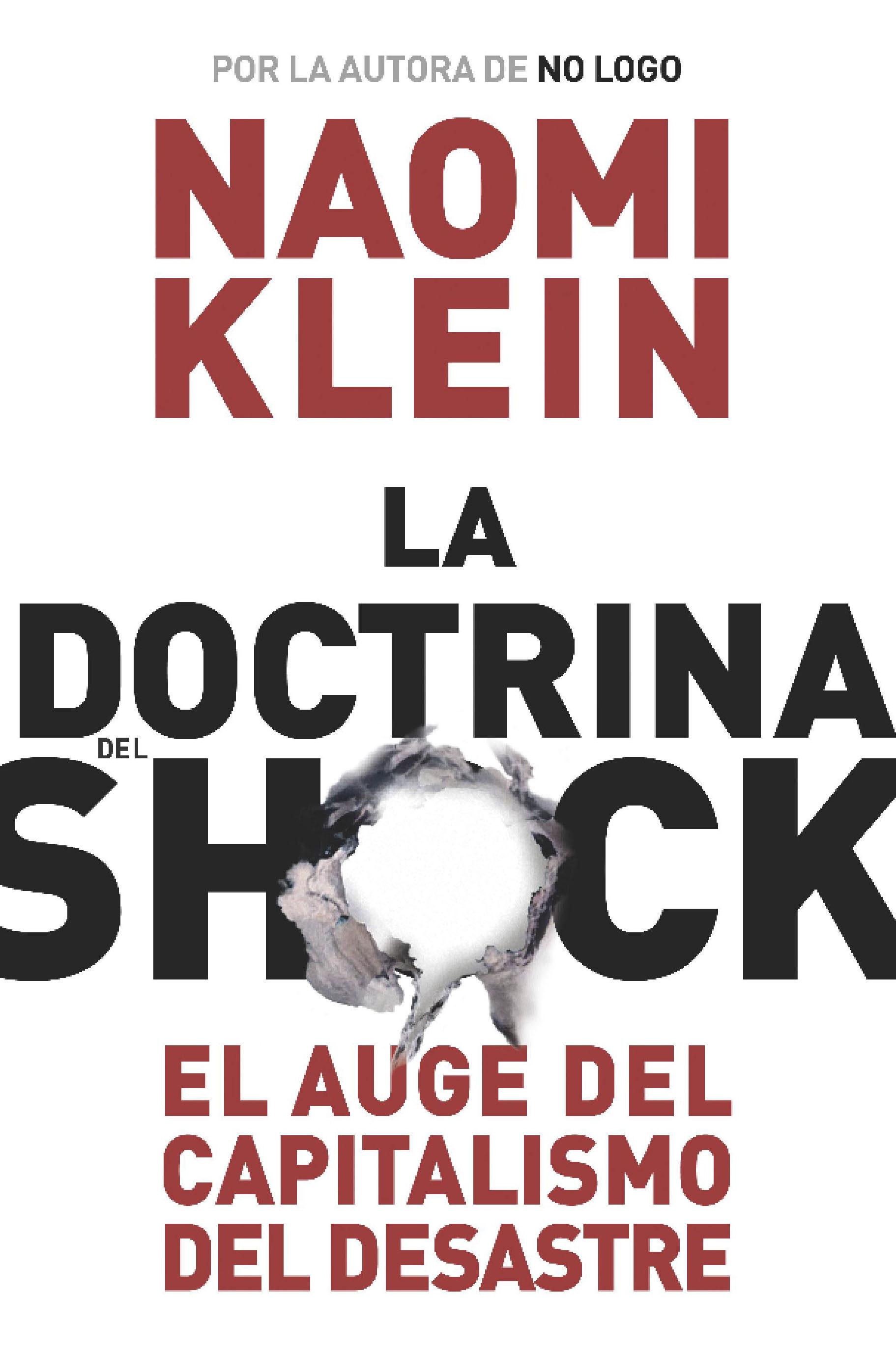 Portada del libro La Doctrina del Shock de Naomi Klein: Lee un resumen de este y otros libros suyos aquí.