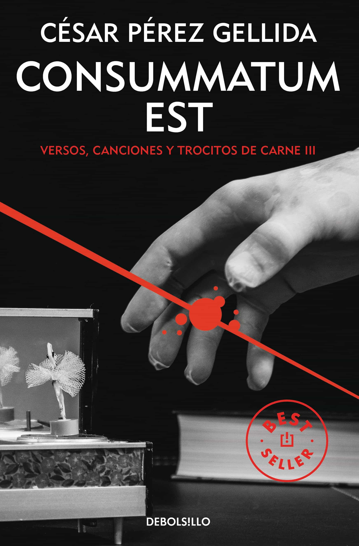 consummatum est (trilogia versos, canciones y trocitos de carne 3 )-cesar perez gellida-9788466332415