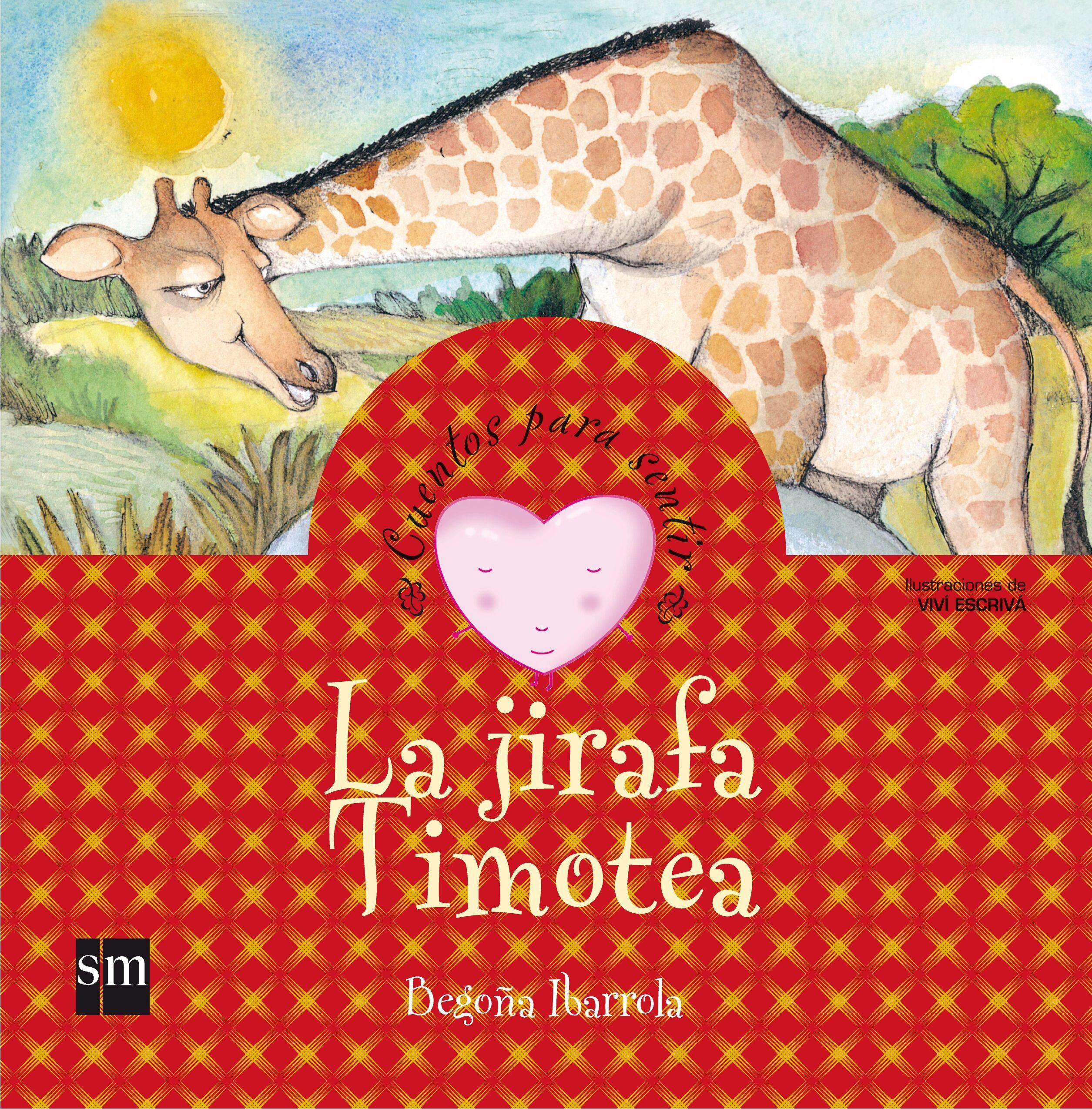 La Jirafa Timotea (cuentos Para Sentir Emociones) por Begoña Ibarrola Gratis