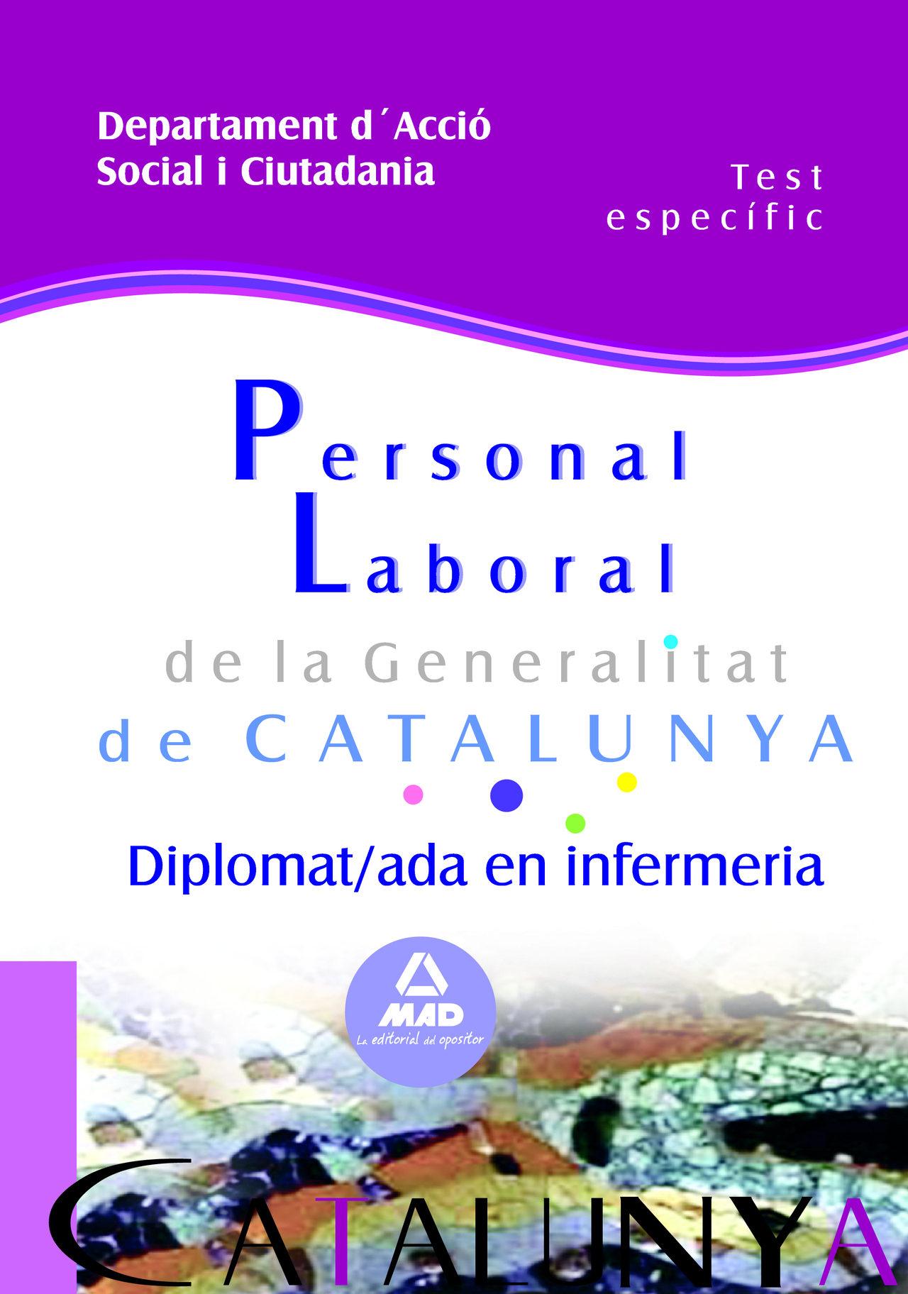 Personal Laboral De La Generalitat De Catalunya. Departament D´ac Cio Social I Ciutadania. Diplomat/ada En Infermeria. Test Especific por Vv.aa. epub