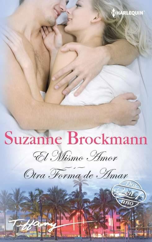 el mismo amor / otra forma de amar-suzanne brockmann-9788468789415