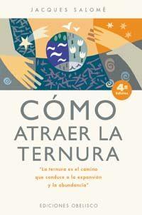 como atraer la ternura (4ª ed.)-jacques salome-9788477209515