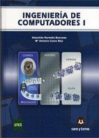 Ingenieria De Computadores 1 por Sebastian Dormido Bencomo;                                                                                                                                                                                                          Maria Antonia Canto