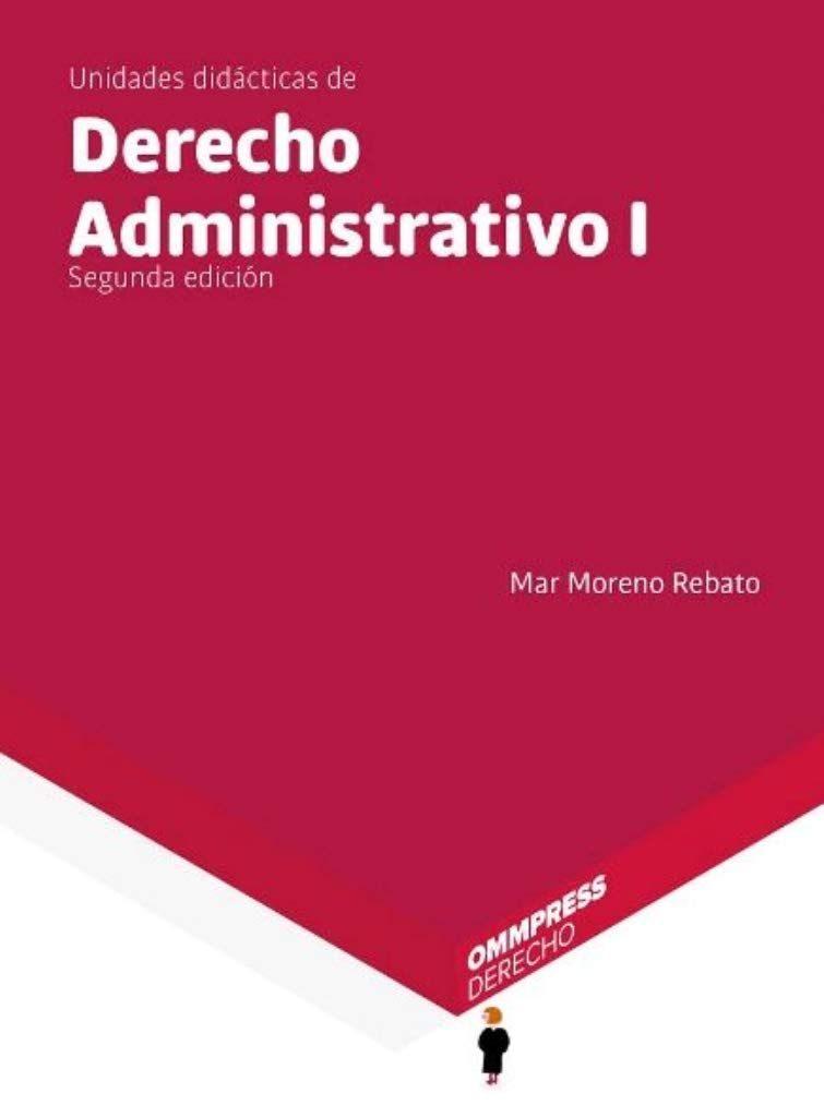 Unidades Didacticas Derecho Administrativo I por Mar Moreno Rebato